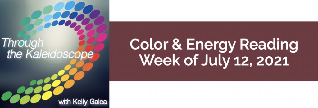 Color & Energy Reading for the Week of July 12 2021