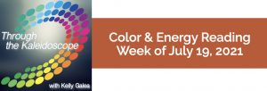 Color & Energy Reading for the Week of July 19 2021