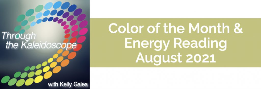 Color & Energy Reading for August 2021