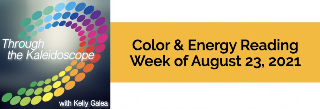 Color & Energy Reading for the Week of August 23 2021