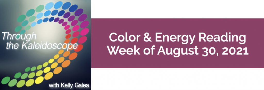 Color & Energy Reading for the Week of August 30 2021