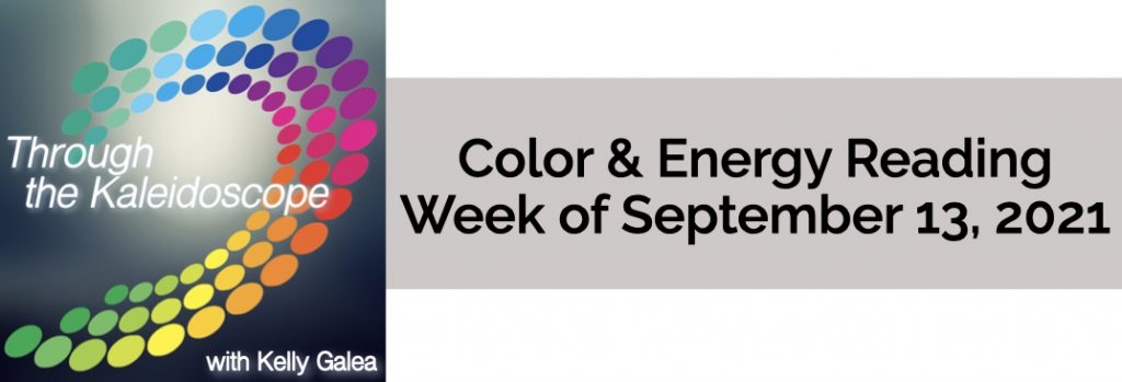 Color & Energy Reading for the Week of September 13 2021