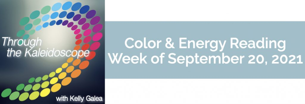 Color & Energy Reading for the Week of September 20 2021