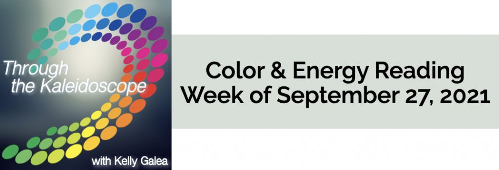 Color & Energy Reading for the Week of September 27 2021