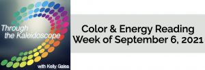 Color & Energy Reading for the Week of September 6 2021