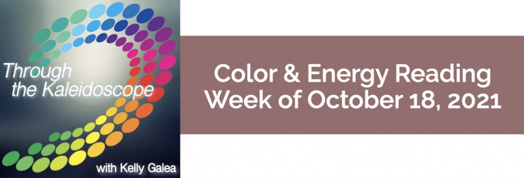 Color & Energy Reading for the Week of October 18 2021